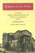 Religion in the Andes Vision and Imagination in Early Colonial Peru