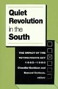Quiet Revolution in the South The Impact of the Voting Rights Act, 1965-1990