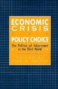 Economic Crisis and Policy Choice The Politics of Adjustment in Developing Countries