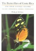 Butterflies of Costa Rica and Their Natural History Papilionidae, Pieridae, Nymphalidae