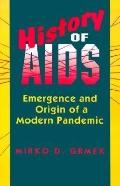 History of AIDS Emergence and Origin of a Modern Pandemic
