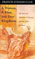 A Woman, A Man, and Two Kingdoms: The Story of Madame d'Epinay and Abbe Galiani