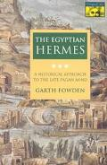 Egyptian Hermes A Historical Approach to the Late Pagan Mind