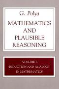 Mathematics and Plausible Reasoning Induction and Analogy in Mathematics