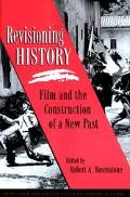 Revisioning History Film and the Construction of a New Past