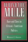 Behind the Mule Race and Class in African-American Politics