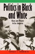 Politics in Black and White Race and Power in Los Angeles