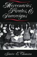 Mercenaries, Pirates, and Sovereigns State-Building and Extraterritorial Violence in Early M...