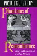 Phantoms of Remembrance Memory and Oblivion at the End of the First Millennium