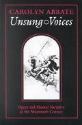 Unsung Voices Opera and Musical Narrative in the Nineteenth Century