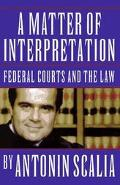 Matter of Interpretation Federal Courts and the Law