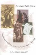 Poets in the Public Sphere The Emancipatory Project of American Women's Poetry, 1800-1900