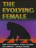 Evolving Female A Life History Perspective