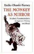 Monkey As Mirror Symbolic Transformations in Japanese History and Ritual