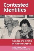 Contested Identities Gender and Kinship in Modern Greece