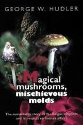 Magical Mushrooms,mischievous Molds