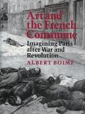 Art and the French Commune Imagining Paris After War and Revolution