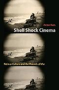 Shell Shock Cinema: Weimar Culture and the Wounds of War