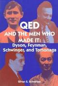 Qed and the Men Who Made It Dyson, Feynman, Schwinger, and Tomonaga