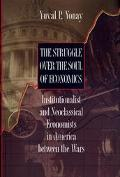 Struggle over the Soul of Economics Institutionalist and Neoclassical Economists in America ...