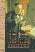 Private Science of Louis Pasteur