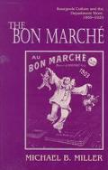 Bon Marche Bourgeois Culture and the Department Store, 1869-1920