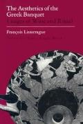 Aesthetics of the Greek Banquet: Images of Wine and Ritual - Francois Lissarrague - Hardcover