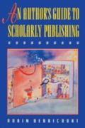 Author's Guide to Scholarly Publishing