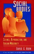 Social Bodies Science, Reproduction, and Italian Modernity