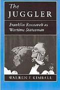 Juggler Franklin Roosevelt As Wartime Statesman