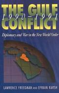 Gulf Conflict 1990-1991 Diplomacy and War in the New World Order