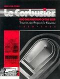 Le Corbusier and the Mystique of the USSR: Theories and Projects for Moscow, 1928-1936