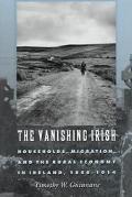 Vanishing Irish Households, Migration, and the Rural Economy in Ireland, 1850-1914