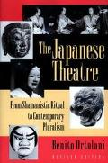 Japanese Theatre From Shamanistic Ritual to Contemporary Pluralism