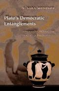 Plato's Democratic Entanglements Athenian Politics and the Practice of Philosophy