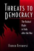 Threats to Democracy The Radical Right in Italy After the War