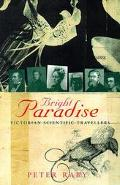 Bright Paradise Victorian Scientific Travellers