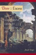 Desire and Excess The 19th Century Culture of Art