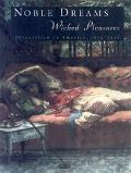 Noble Dreams, Wicked Pleasures Orientalism in America, 1870-1930