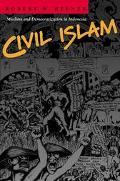 Civil Islam Muslims and Democratization in Indonesia