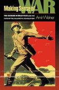 Making Sense of War The Second World War and the Fate of the Bolshevik Revolution