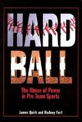 Hard Ball The Abuse of Power in Pro Team Sports