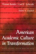 American Academic Culture in Transformation Fifty Years, Four Disciplines