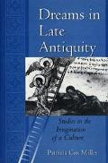 Dreams in Late Antiquity Studies in the Imagination of a Culture