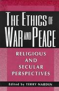 Ethics of War and Peace Religious and Secular Perspectives