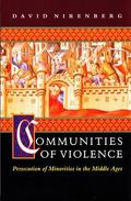 Communities of Violence Persecution of Minorities in the Middle Ages