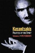 Kazantzakis: The Politics of the Spirit - Peter Bien - Hardcover