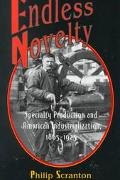 Endless Novelty Specialty Production and American Industrialization, 1865-1925