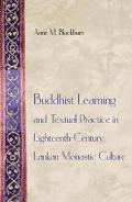 Buddhist Learning and Textual Practice in Eighteenth-Century Lankan Monastic Culture