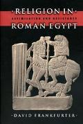 Religion in Roman Egypt Assimilation and Resistance